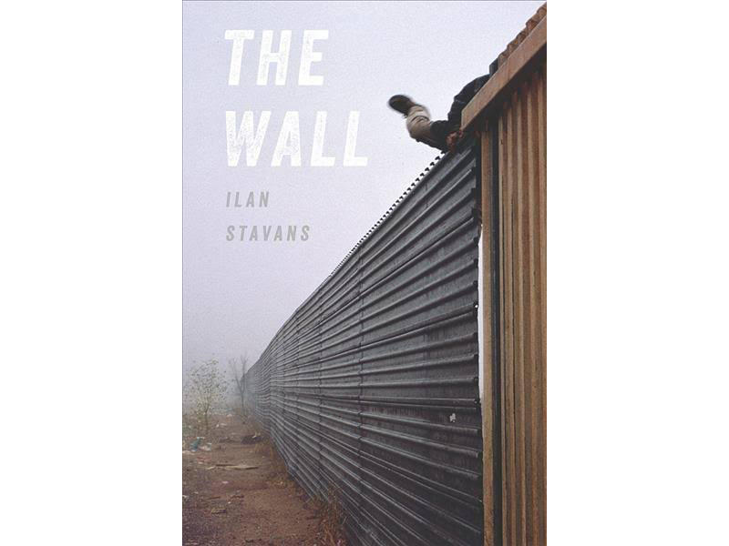 THE WALL ILAN STAVANS