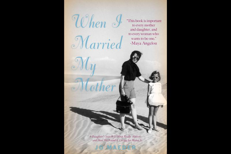 The cover of Jo Maeder's When I Married My Mother.