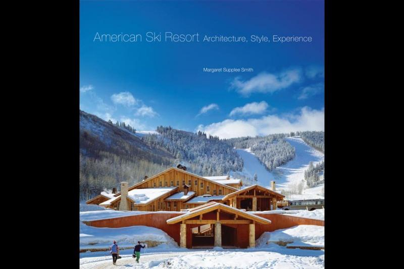 The cover of Margaret Supplee Smith's new book American Ski Resort: Architecture, Style, Experience.