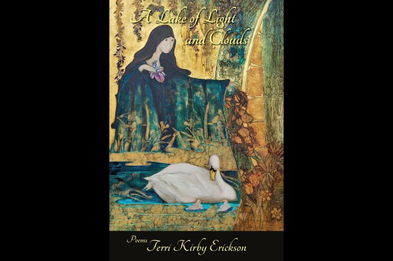 The cover of Terri Kirby Erickson's new collection of poetry, A Lake of Light and Clouds.  Art by Stephen White.
