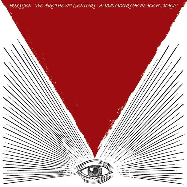 "Foxygen's ""We Are The 21st Century Ambassadors of Peace & Magic"""