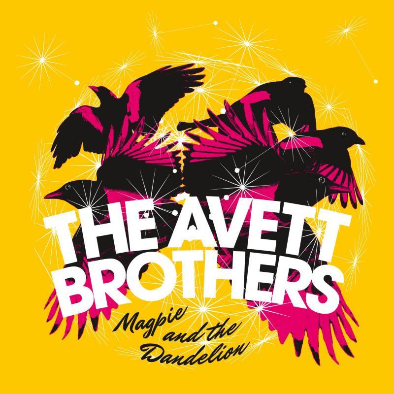 "Avett Brothers' ""Magpie & Dandelion"""