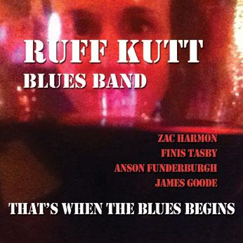 8.  That's When The Blues Begins by Ruff Kut Blues Band