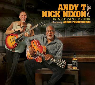 5.  Drink, Drank, Drunk by Andy T Nick Nixion Band Featuring Anson Funderburgh