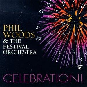 Phil Woods & The Festival Orchestra's New Celebration