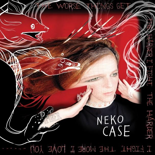7. Neko Case - The Worse Things Get, The Harder I Fight...