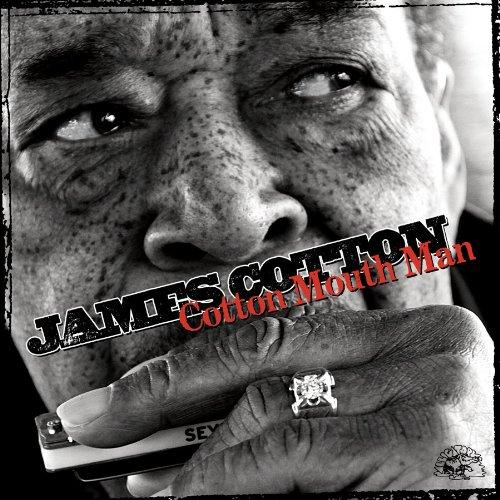 2.  Cotton Mouth Man by James Cotton