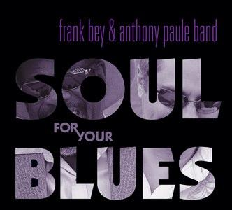 "Frank Bey & Anthony Paule Band's ""Soul for Your Blues"""