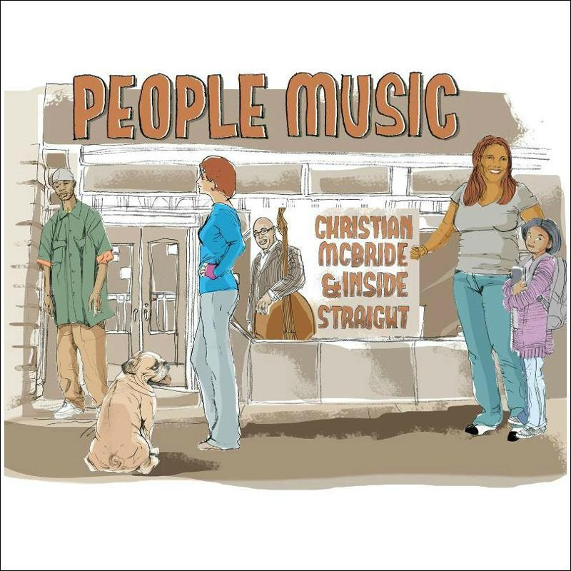 Christian McBride & Inside Straight's People Music
