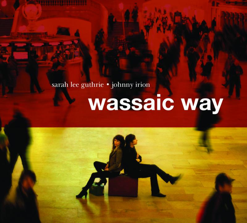 "6. Sarah Lee Guthrie & Johnny Irion's ""Wassaic Way"""