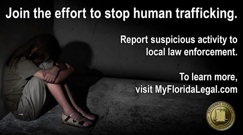 An example of the posted signs, when Attorney General Pam Bondi partnered with the Florida Department of Transportation to spread the anti-human trafficking message along Florida's major roadways.
