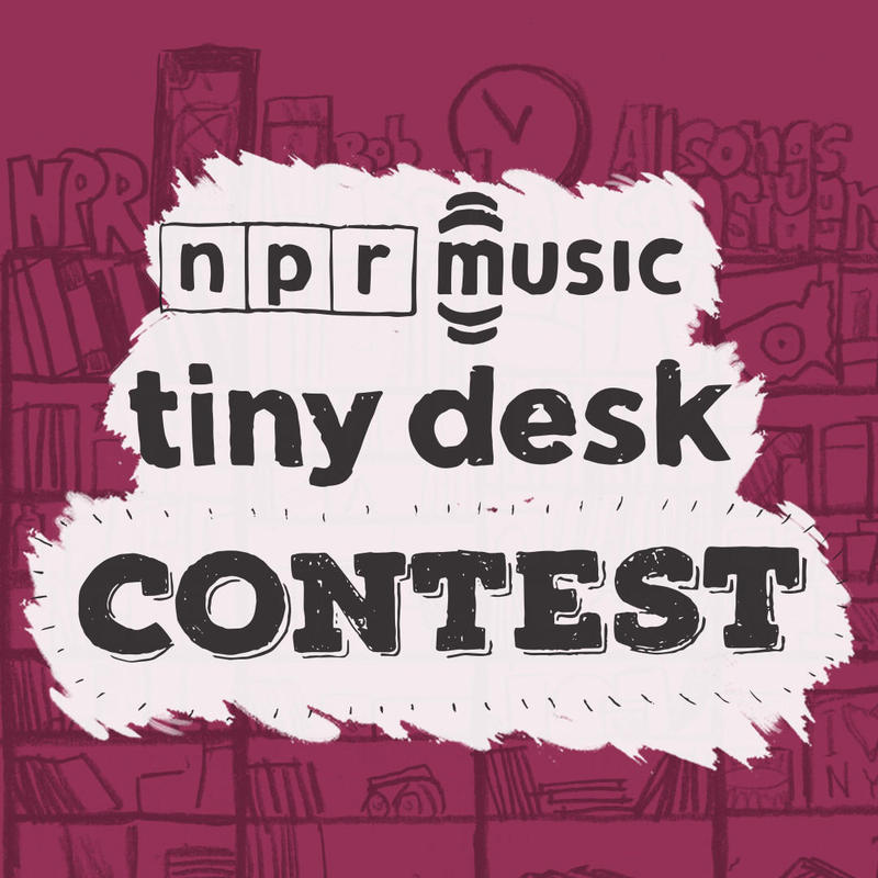 NPR Music's Tiny Desk Contest