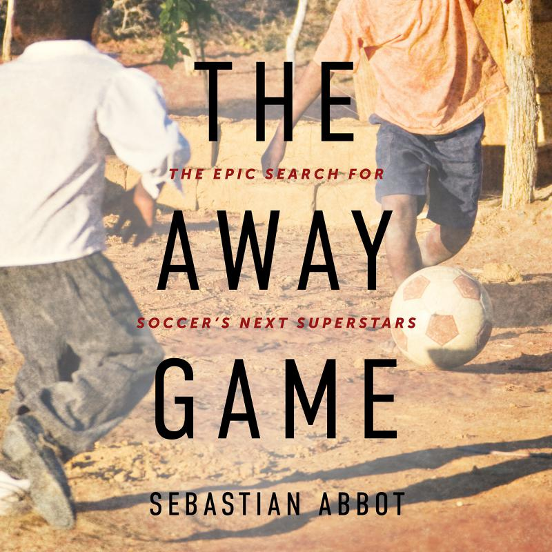 We talk to Sebastian Abbot, author of 'The Away Game.'
