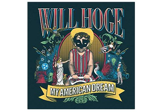 Will Hoge, My American Dream