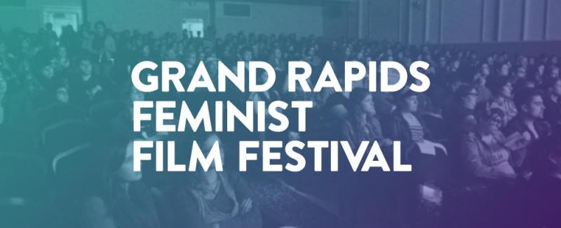 Grand Rapids Feminist Film Festival