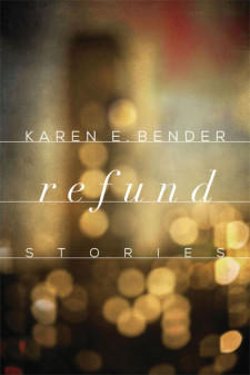 """refund"" by Karen E. Bender"