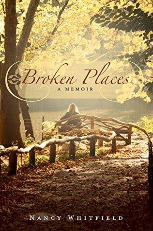 """Broken Places"" by Nancy Whitefield"