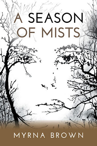 A Season of Mists by Myrna Brown