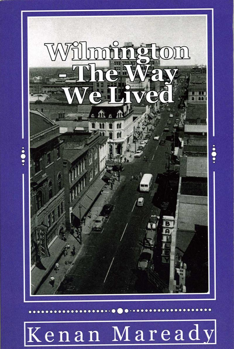 """Wilmington - The Way We Lived"" by Kenan Maready"
