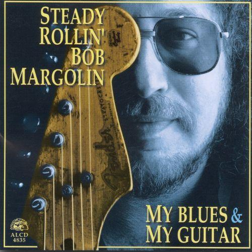 My Blues & My Guitar / Bob Margolin