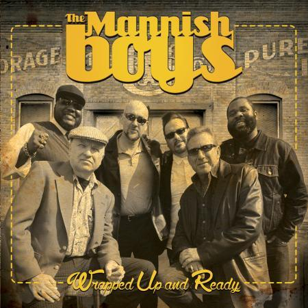 Wrapped Up & Ready / The Mannish Boys