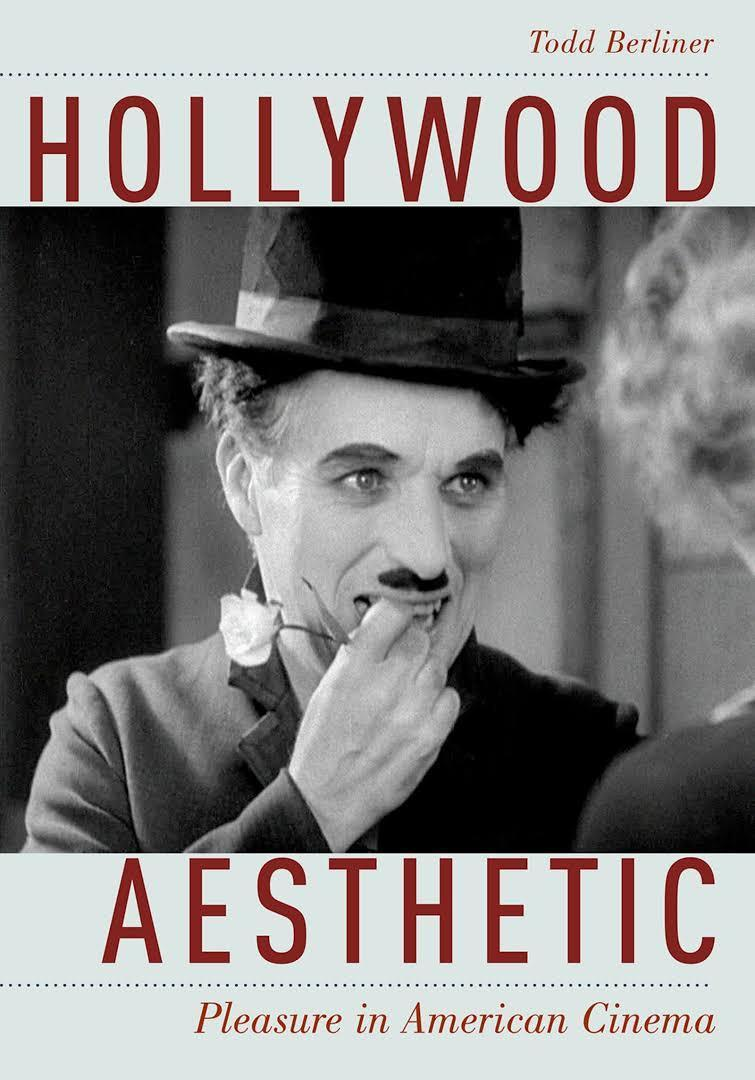 Hollywood Aesthetic:  Pleasure in American Cinema by Todd Berliner