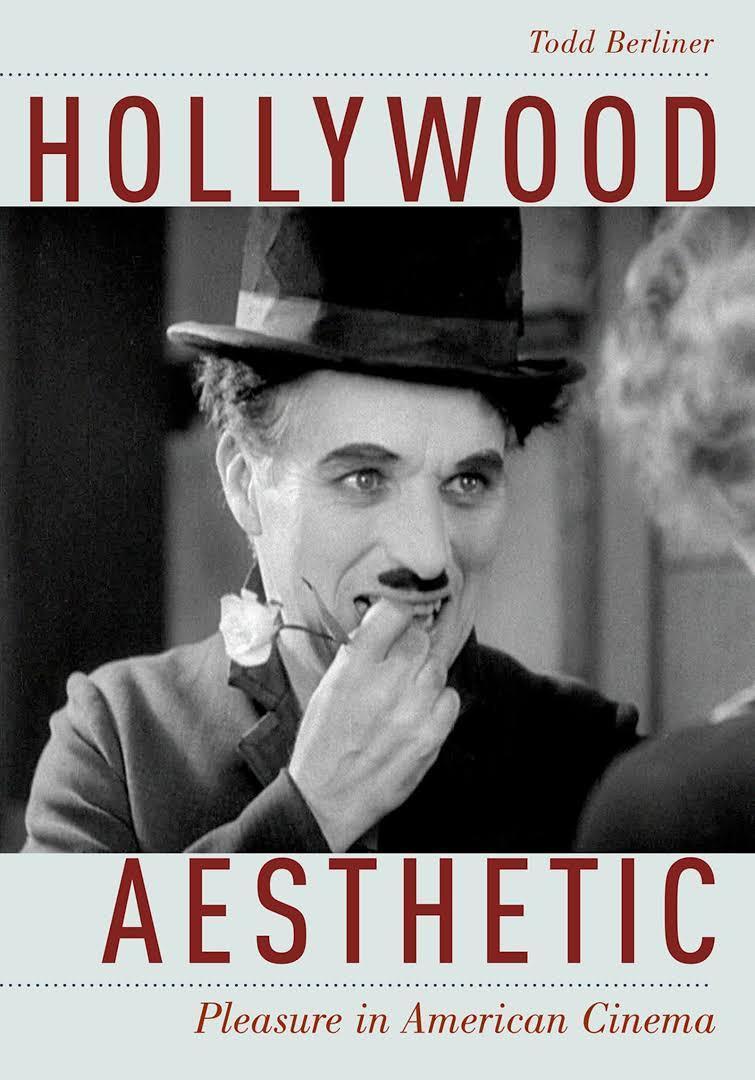 Hollywood Aesthetic:  Pleasure in American Cinema by Todd Berliner