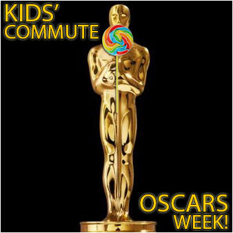 It's Oscars Week on the Kids' Commute!