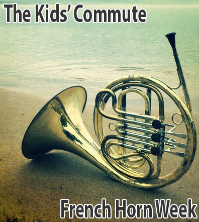 It's French Horn week with Kaci Cummings, on Kids' Commute!