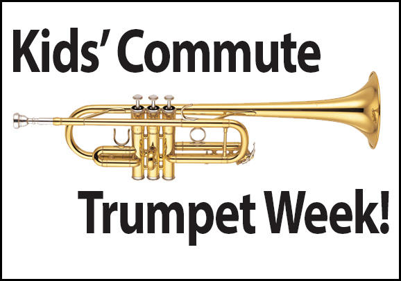 It's Trumpet week with Abigail Rowland, on Kids' Commute!