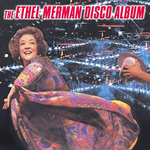 Album Cover, THE ETHEL MERMAN DISCO ALBUM, 1979