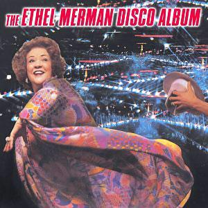 Album Cover, THE ETHEL MERMAN DISCO ALBUM, 1979