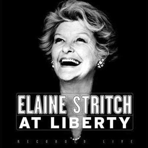 Album Cover: ELAINE STRITCH AT LIBERTY
