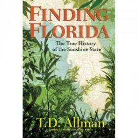 "T.D. Allman's ""Finding Florida: The True History of the Sunshine State"" released in March 2013."