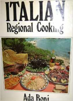 """""""Italian Regional Cooking""""  by Ada Boni - Americans used to Southern Italian cooking will be amazed at the variety of recipes born in the 15 regions of Bella Italia. This is for cooks ready to take Italian to the next level of excellence...my fav!"""
