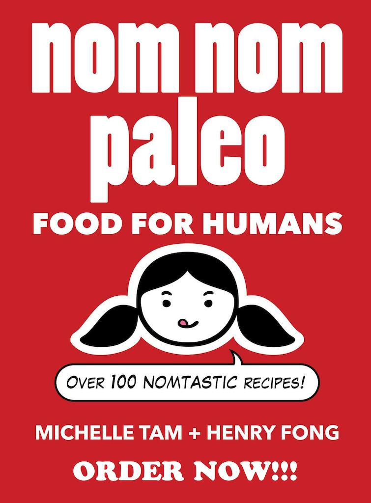 """""""Nom Nom Paleo: Food For Humans"""" by Michelle Tam and Henry Fong - Hands-down excellent. Fun. Fresh.  This recommendation from a wonderful cook on the Westside. She actually uses all her cookbooks, unlike me. So you can trust Nom Nom."""