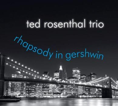 "Ted Rosenthal Trio - ""Rhapsody in Gershwin"""