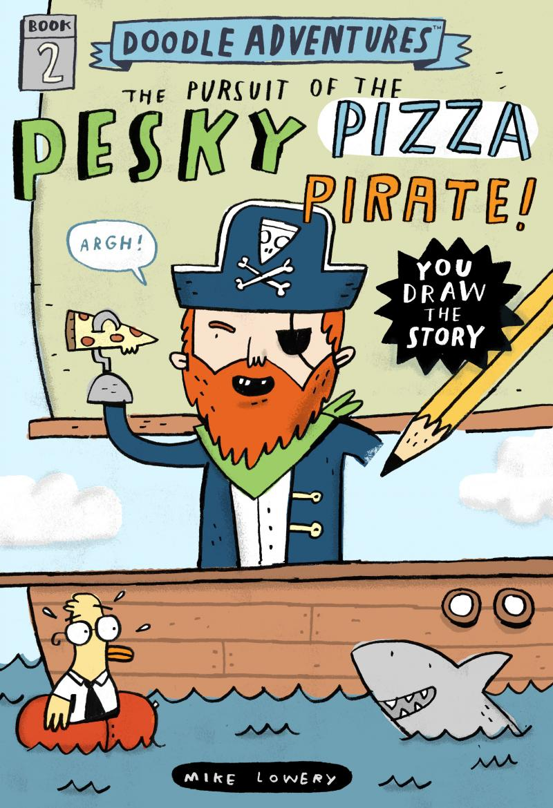 """The cover of Atlanta illustrator Mike Lowery's latest book, """"The Pursuit of the Pesky Pizza Pirate!"""""""