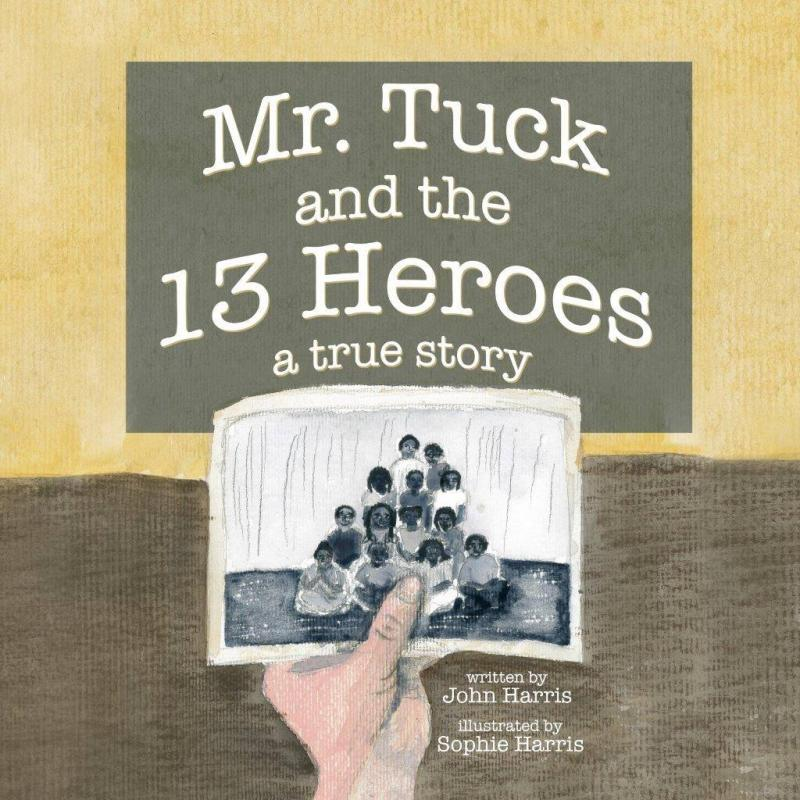 'Mr. Tuck And The 13 Heroes'