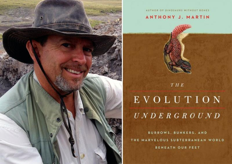 "Professor Anthony Martin and his book ""The Evolution Underground: Burrows, Bunkers and the Marvelous Subterranean World Beneath our Feet."""