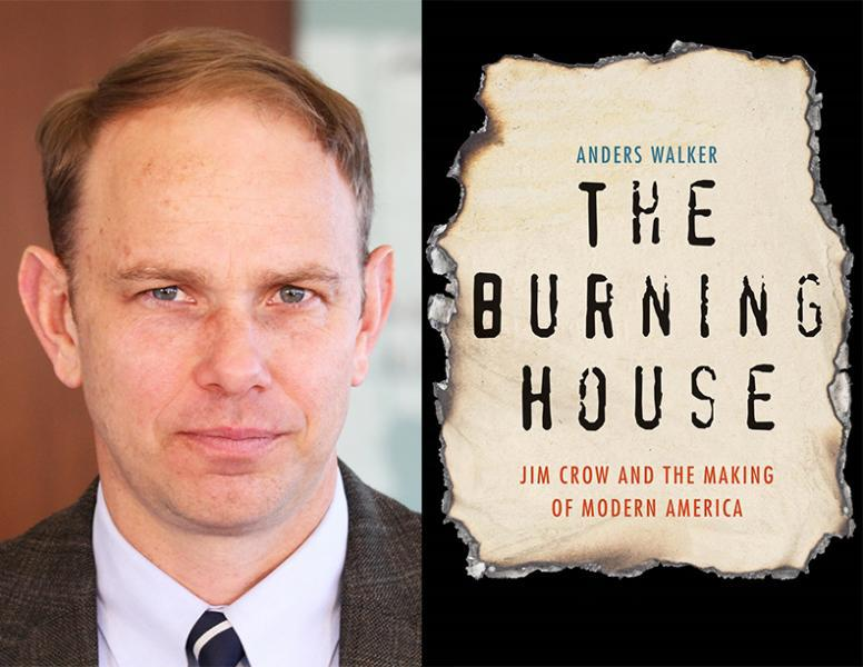"""In """"The Burning House: Jim Crow and the Making of Modern America,"""" Saint Louis University law professor Anders Walker points to 20th-century writers and intellectuals' arguments against integration as the basis for modern multiculturalism."""