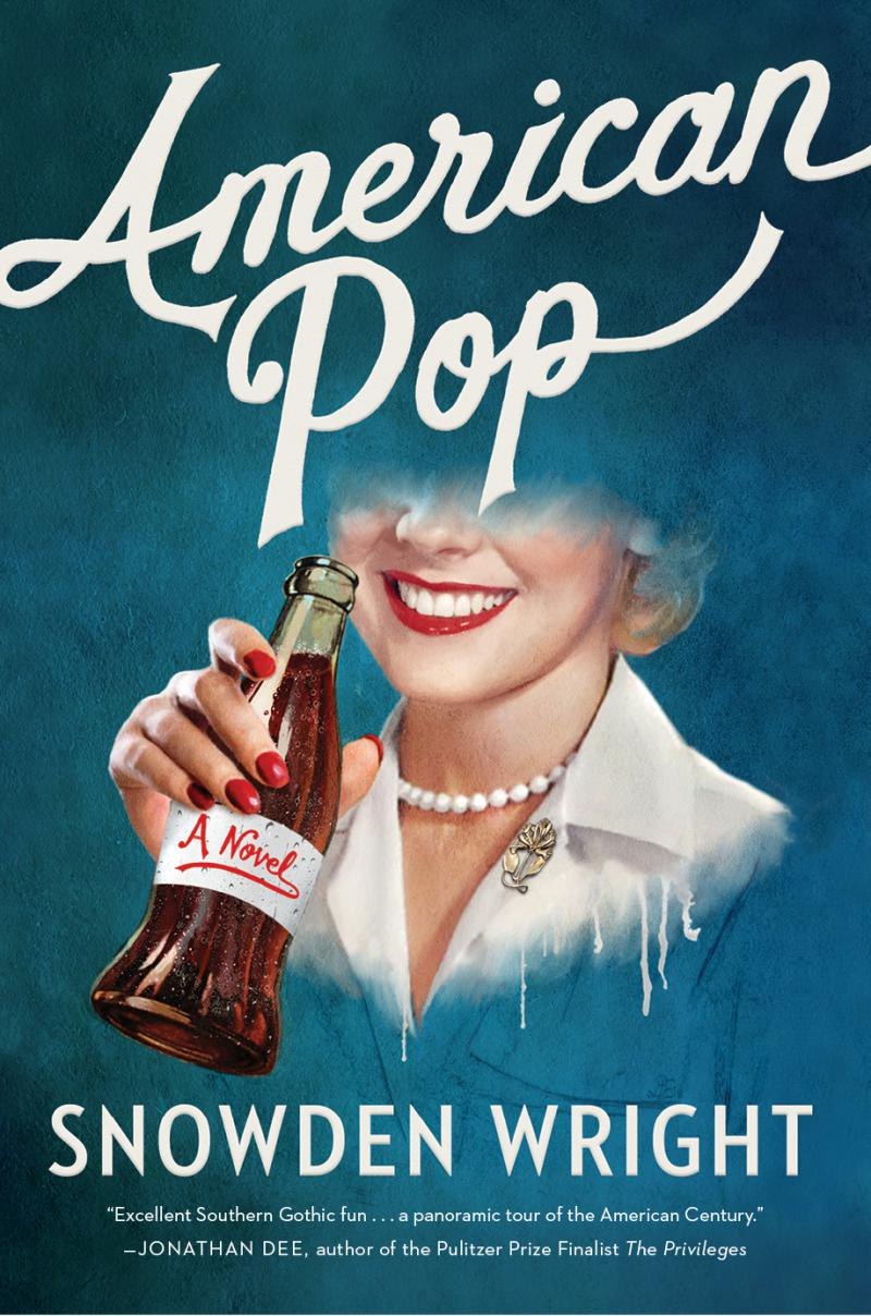 """American Pop"" is author Snowden Wright's novel about the Forster family, a Southern dynasty built on a lucrative cola company."