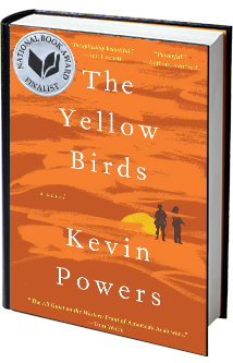 The name of the book -- 'The Yellow Birds' -- is derived from a traditional U.S. Army marching cadence or call-and-response marching song sung by military personnel when preparing for combat.