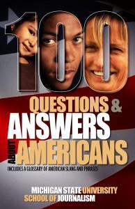 The new guide, 'One Hundred Questions and Answers About Americans,' was written by MSU journalism students.