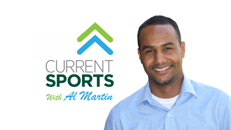 Current Sports with Al Martin