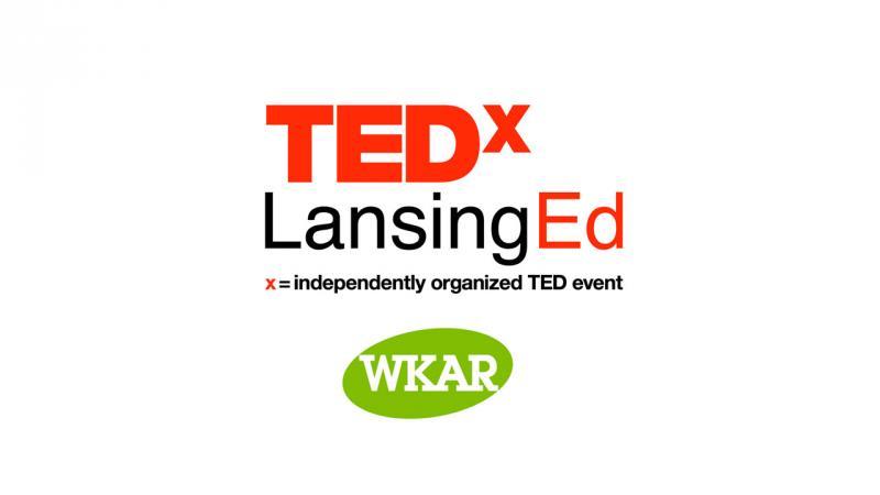 TEDx LansingEd - WKAR