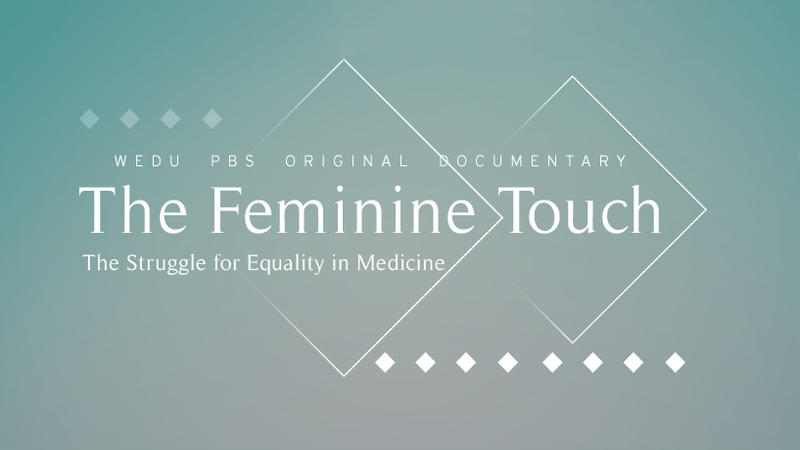 The Feminine Touch - The Struggle for Equality in Medicine