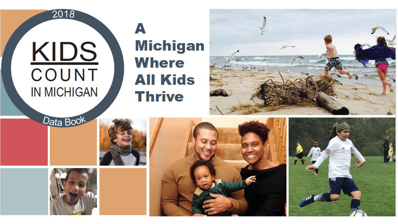 2018 Kids Count in Michigan: A Michigan Where All Kids Thrive