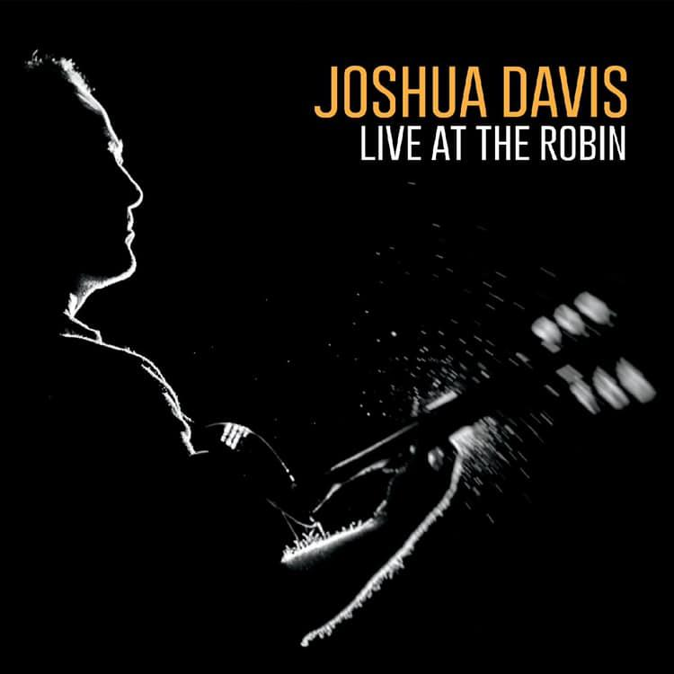Joshua Davis Live at the Robin CD cover