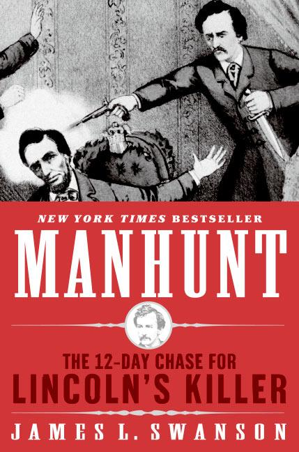 a review of the book manhunt a 12 day chase for lincolns killer by james l swanson James swanson talked about his book, [manhunt: the 12-day chase for lincoln's killer] he also responded to audience members' questions.